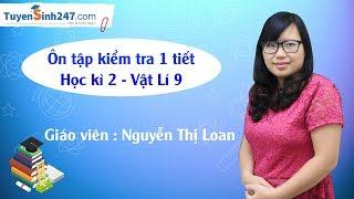 Ôn tập kiểm tra 1 tiết - Học kì 2 - Vật Lí 9 - Giáo viên : Nguyễn Thị Loan