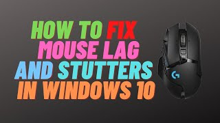 How To Fix Moขse Lag and Stutters in windows 10