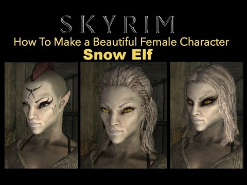 Skyrim Special Edition - How To Make a Good Looking Character - Snow Elf  Female