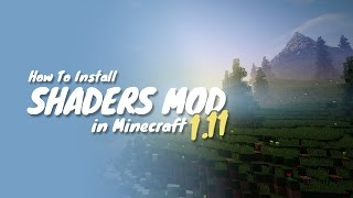 How To Install Shaders Mod for Minecraft 1.11.2 (Minecraft Shaders Mod 1.11) - Tutorial