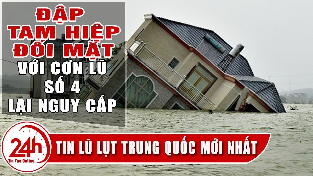 Tin Lũ Lụt Trung Quốc 15 8 đập Tam Hiệp đối Mặt đợt Lũ 4 Trung Quốc Thừa Nhận Thach Thức Youtube