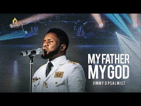 Download JIMMY D PSALMIST - MY FATHER MY GOD (LIVE)