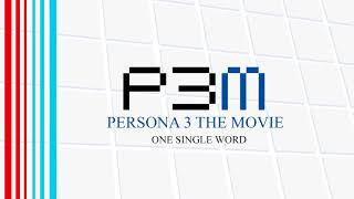 One Single Word - Persona 3 The Movie