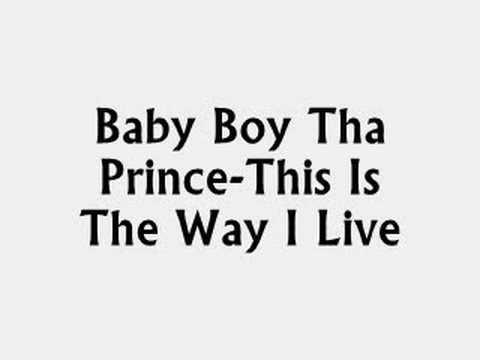 Baby Boy Tha Prince-This Is Tha Way I Live