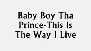 Baby Boy Tha Prince-This Is Tha Way I Live