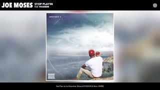 Joe Moses - Stop Playin (Audio) (feat. Waseem)