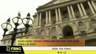 FBNC – Ngân hàng trung ương Anh để ngỏ thời gian tăng lãi suất