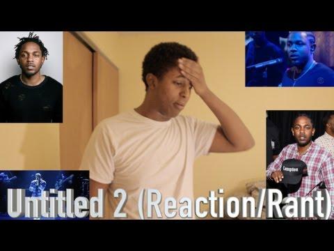 Kendrick Lamar - Untitled 2 (BEST Reaction/Rant)