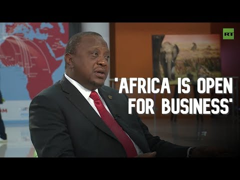 Africa is open for business - President of Kenya