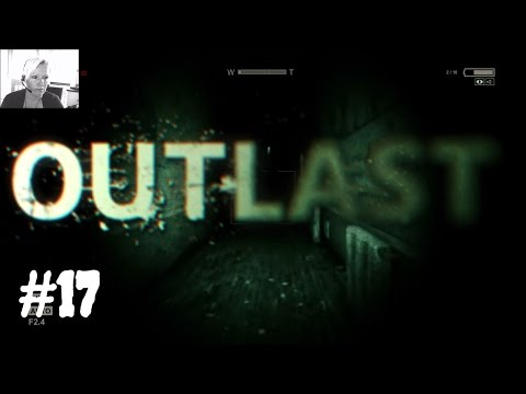 Outlast #17 Triff Vater Martin Lets Play Outlast German Deut