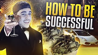 HOW TO  BE SUCCESSFUL!!