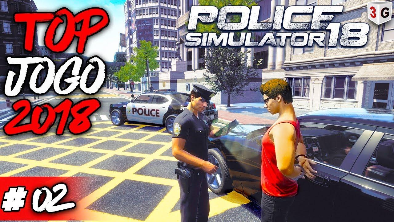 Jogo Top Para 2018 No Canal 02 Police Simulator 18 Youtube