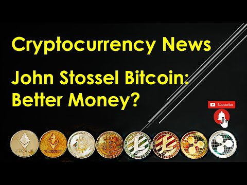 Cryptocurrency News – John Stossel Bitcoin: Better Money?