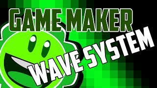 Game Maker Tutorial - Wave System