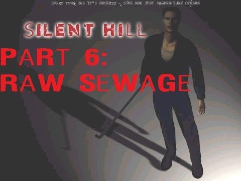 Let's Play Silent Hill Part 6: Raw Sewage