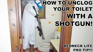 How to Unclog Your Toilet with a Shotgun!
