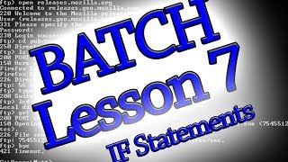 Batch Programming: Lesson 7 (If, If Else and Else Statements)