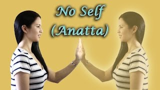 No Self, Selflessness (Anatta/Anatman) & the Five Aggregates