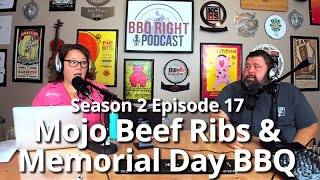 Mojo Beef Ribs & Memorial Day BBQ - HowToBBQRight Podcast S2E17