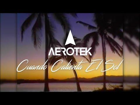 Luis Miguel - Cuando Calienta El Sol (Aerotek Remix)