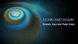 Again and Again ❁ Snatam Kaur & Peter Kater