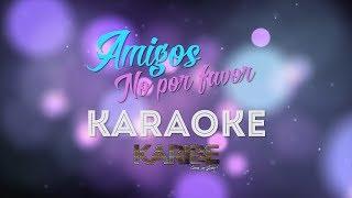 Orquesta Karibe - Amigos no por favor (Salsa Versión) [Karaoke]