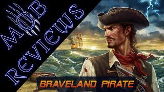 MOB Review: BraveLand Pirates
