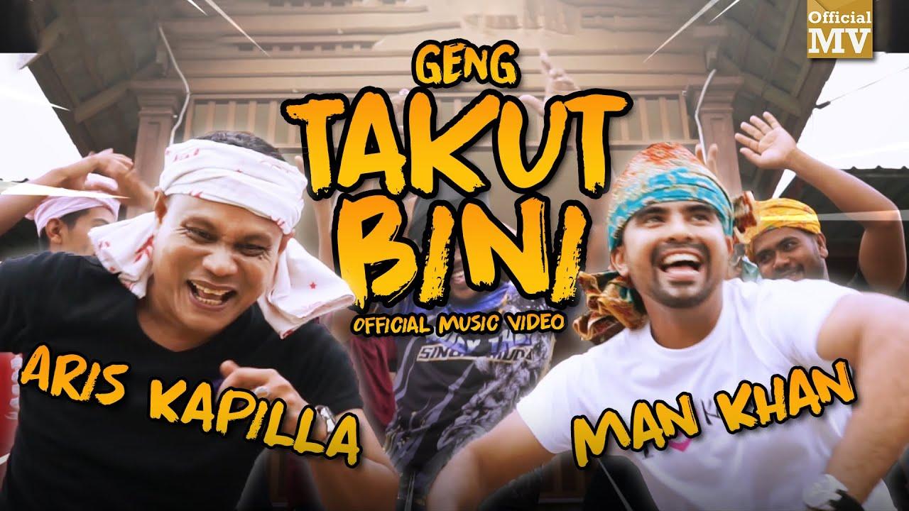 Download Aris Kapilla & Man Khan - Geng Takut Bini (GTB)  (Official Music Video)