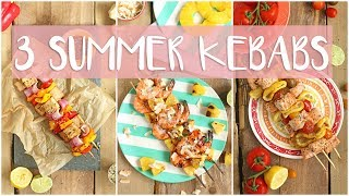 GRILLED KEBABS 3 WAYS | Summer BBQ Recipes