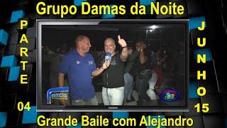 Bailão do Grupo Damas da Noite no Entrerriense com Alejandro Grav Maio 2015 - parte 04 .