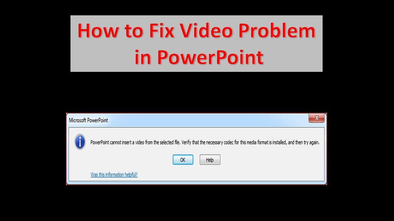 Fixed: Codec Unavailable-PowerPoint(2016/2013)Doesn't Play Video/Audio