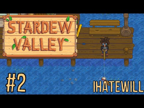 Stardew Valley - Fish and Forage - Episode #2 - Let