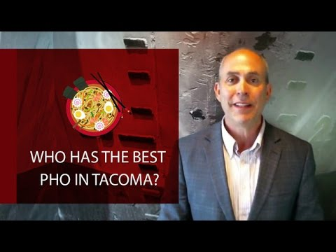 Seattle Real Estate Agent: Who Has the Best Pho in Tacoma?