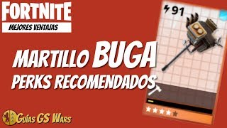 BEST ADVANTAGES FOR the Tuned BUGA MARTILLO FORTNITE