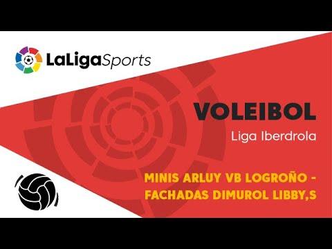 📺 Liga Iberdrola de Voleibol: Minis Arluy VB Logroño - Fachadas Dimurol Libby,s