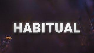 Justin Bieber - Habitual (Lyrics)