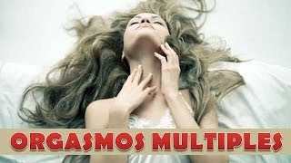 Repeat youtube video Orgasmos Múltiples o Multiorgasmos - Silviad8a