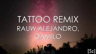 Camilo, Rauw Alejandro - Tattoo Remix (Letra)