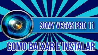 Como Baixar e Instalar o Sony Vegas pro 11 (com o crack + Keygen )