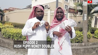 Download Sirbalo Clinic Comedy - HUSH PUPPI MONEY DOUBLER - SIRBALO COMEDY ( EPISODE 53 )