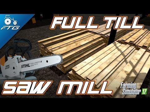 FULL TILL SAW MILL | FTG Contracting INC | Farming Simulator 17 - Episode 1