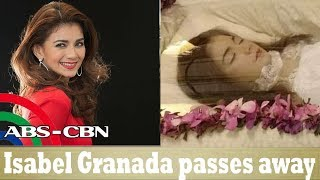 Isabel Granada, Pumanaw na sa Edad na 41!