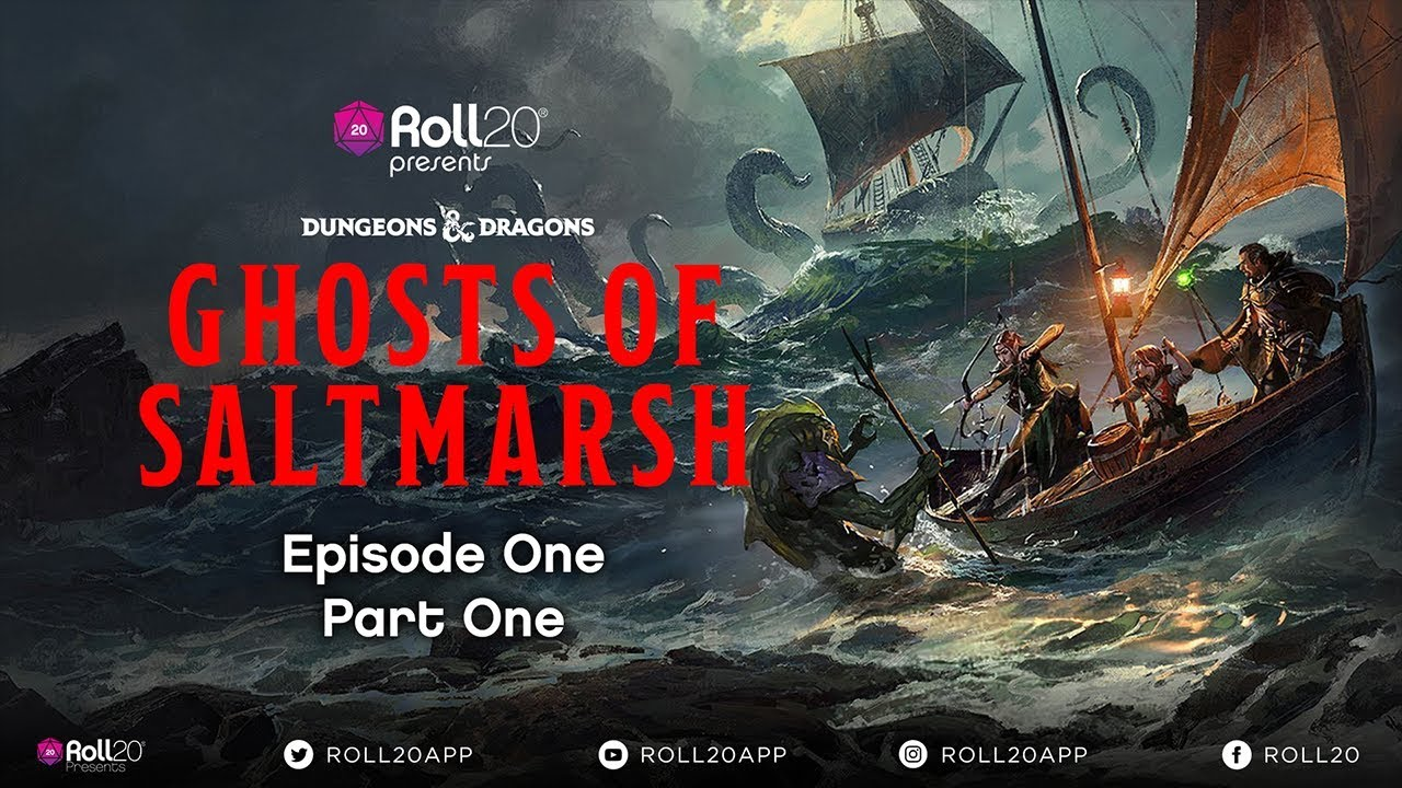 Ghosts of Saltmarsh | Episode 1 1 | Roll20 Games Master Series