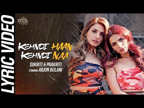 Kehndi Haan Kehndi Naa - Official Lyric Video Sukriti & Prakriti Kakar, Arjun Bijlani  VYRLOriginals
