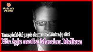 Marcina Mellera stracił wszystko Tarczyński dał popis chamstwa... Jaka jest prawda?