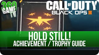 Call of Duty Black Ops 3 - Hold Still! - Achievement / Trophy Guide