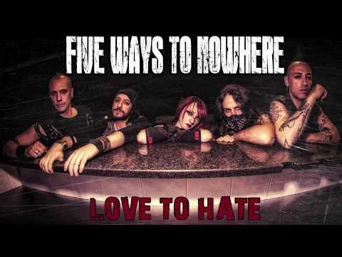 FIVE WAYS TO NOWHERE - Love To Hate (Full Song Static Video)