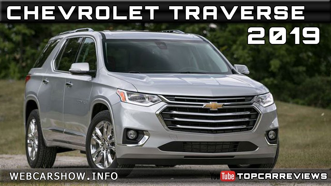 2019 Chevrolet Traverse: Design, Specs, Price >> 2019 Chevrolet Traverse Review Rendered Price Specs Release Date