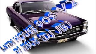 Latin House Mix De Los 90s Dj Jesus ((Dj Jb))