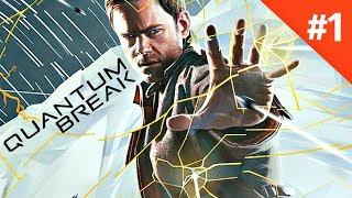 Прохождение Quantum Break Часть 1. Разрыв времени. (60 fps)